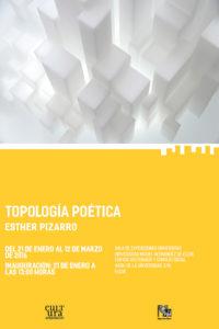 Cartel Esther Pizarro Topologías Poéticas